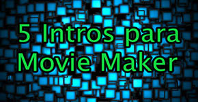 descargar 5 intros editables para movie maker